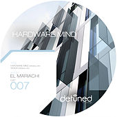 Play & Download Hardware Mind by El Mariachi | Napster