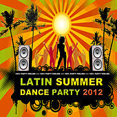 Play & Download Latin Summer Dance Party 2012 by Various Artists | Napster