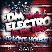 Play & Download EDM and Electro in the USA - We love House! by Various Artists | Napster