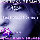 Play & Download Physical Dreams Trance Collection, Vol. 8 by Physical Dreams | Napster