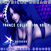 Play & Download Physical Dreams Trance Collection, Vol. 7 by Physical Dreams | Napster