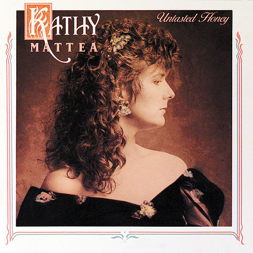 Play & Download Untasted Honey by Kathy Mattea | Napster