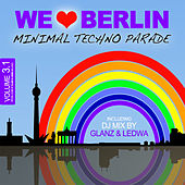We Love Berlin 3.1 - Minimal Techno Parade (Incl. DJ Mix By Glanz & Ledwa) by Various Artists