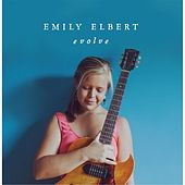 Play & Download Evolve by Emily Elbert | Napster