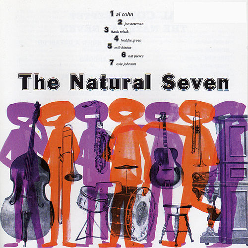 Play & Download The Natural Seven (with Joe Newman, Frank Rehak, Freddie Green, Nat Pierce, Milt Hilton & Osie Johnson) by Al Cohn | Napster