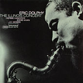 The Illinois Concert by Eric Dolphy