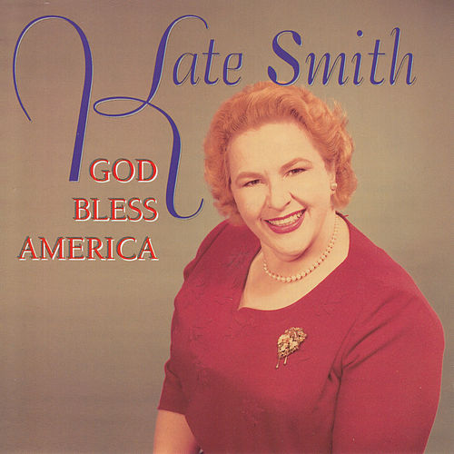 God Bless America by Kate Smith