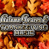 Autumn Leaves & Thanksgiving Music by Various Artists