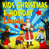 Kid's Christmas & Holiday Classics by Various Artists