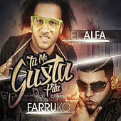 Play & Download Tu Me Gusta Pila - Single by Alfa | Napster