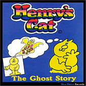 Play & Download Henry's Cat: The Ghost Story by Henry's Cat | Napster