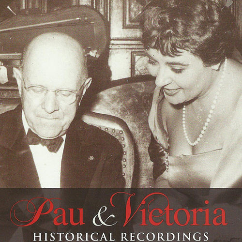 Play & Download Pau & Victoria: Historical Recordings by Various Artists | Napster
