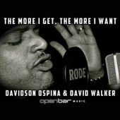 The More I Get the More I Want by Davidson Ospina