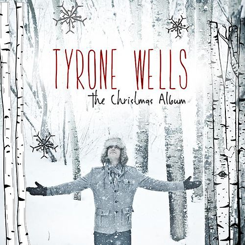 Play & Download The Christmas Album by Tyrone Wells | Napster
