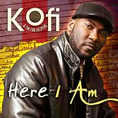 Play & Download Here I Am by Kofi | Napster