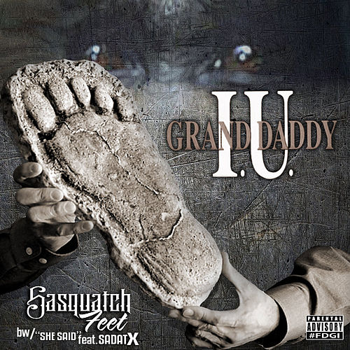 Play & Download Sasquatch Feet / She Said by Grand Daddy I.U. | Napster