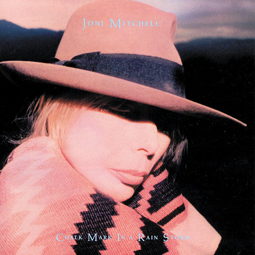 Chalk Mark In A Rain Storm by Joni Mitchell