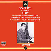 Play & Download Scarlatti: 6 Sonatas & Liszt: Hungarias Raphsodies by Vladimir Horowitz | Napster