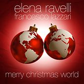 Play & Download Merry Christmas World (Your Soundtrack for the Holidays) by Elena Ravelli | Napster