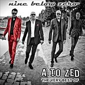 A to Z (The Very Best Of Nine Below Zero) by Nine Below Zero