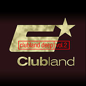 Play & Download Clubland Deep, Vol. 2 (Incl. DJ Mix by Stefan Gruenwald) by Various Artists | Napster