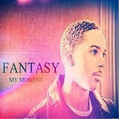 Play & Download My Moment by Fantasy | Napster