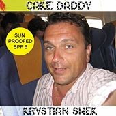 Play & Download Cake Daddy by Krystian Shek | Napster
