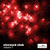 Elevated Club, Vol. 7 by Various Artists
