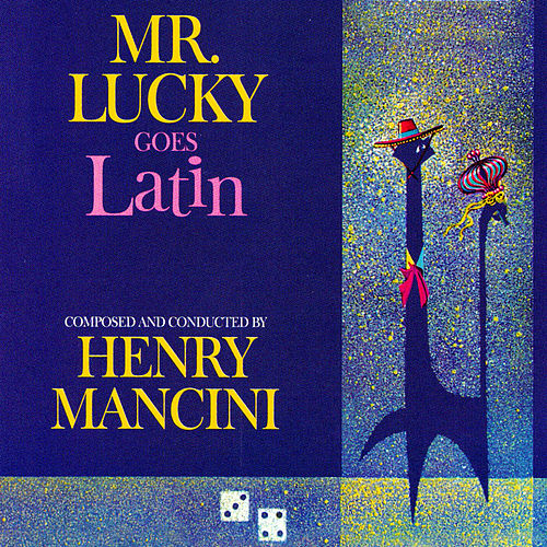 Play & Download Mr. Lucky Goes Latin by Henry Mancini | Napster