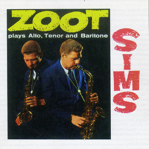 Play & Download Zoot Sims Plays Alto, Tenor & Baritone (Bonus Track Version) by Zoot Sims | Napster