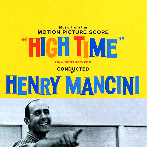 Play & Download High Time (Music from the Motion Picture Score) by Henry Mancini | Napster