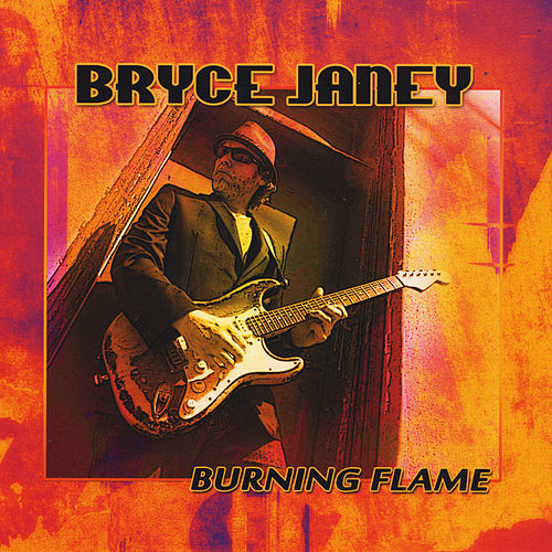 Play & Download Burning Flame by Bryce Janey | Napster