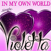 Play & Download Violetta - In My Own World by Violetta Girl | Napster