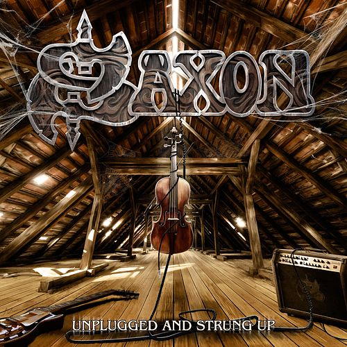 Play & Download Unplugged and Strung Up + Heavy Metal Thunder by Saxon | Napster