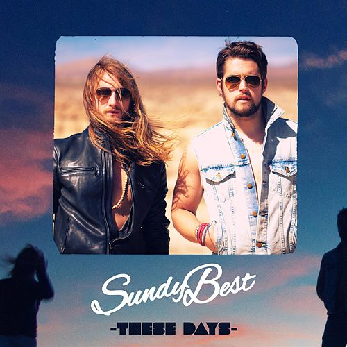 These Days - Single by Sundy Best