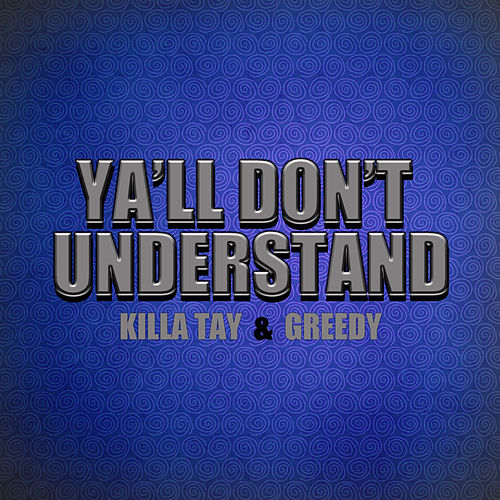 Play & Download Ya'll Don't Understand by Killa Tay | Napster