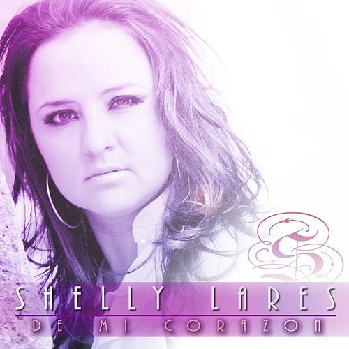 Play & Download De Mi Corazon by Shelly Lares | Napster