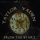 Play & Download From the Start by Taylor Vaden | Napster