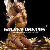 Golden Dreams Vol.1 (22 Finest Lounge Tracks to Relax and Chill) by Various Artists