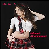 Blood Pressure (feat. David Andrew & Randy Tully) by A.C.T