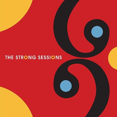 Play & Download The Strong Sessions by Various Artists | Napster