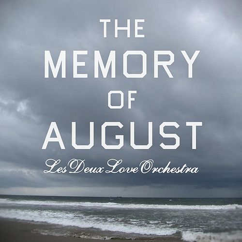 The Memory of August (Remastered) by Les Deux Love Orchestra