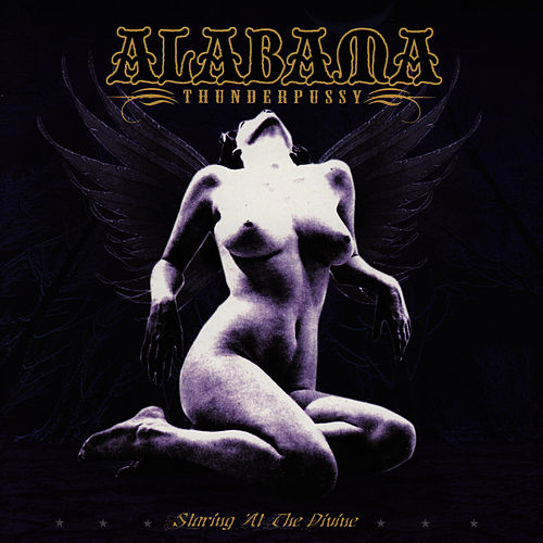 Play & Download Staring At The Divine by Alabama Thunderpussy | Napster