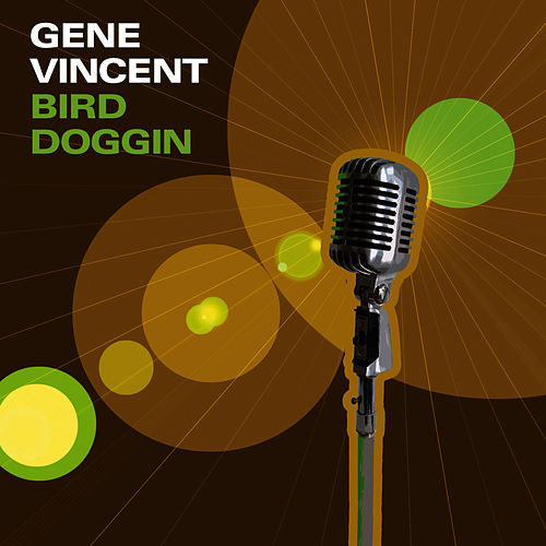 Play & Download Bird Doggin by Gene Vincent | Napster