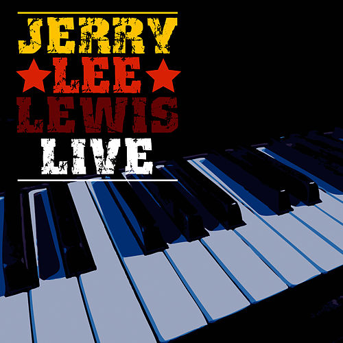 Play & Download Jerry Lee Lewis Live by Jerry Lee Lewis | Napster