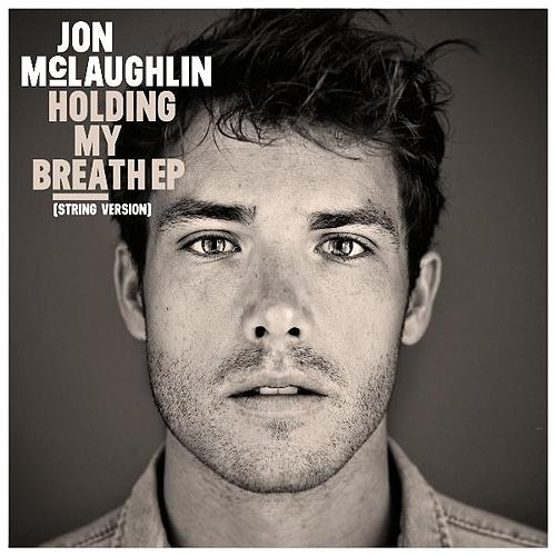 Play & Download Holding My Breath EP - (String Version) by Jon McLaughlin | Napster