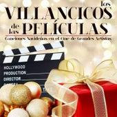 Los Villancicos de las Peliculas. Canciones Navideñas en el Cine de Grandes Artistas by Various Artists