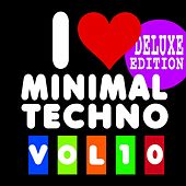 I Love Minimal Techno, Vol. 10 (Deluxe Edition) by Various Artists