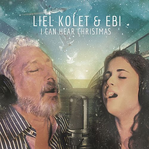 Play & Download I Can Hear Christmas by Liel Kolet | Napster