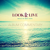 Play & Download Look & Live (Album Commentary) by Matt Papa | Napster